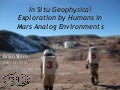 In Situ Geophysical Exploration by Humans in Mars Analog Environments