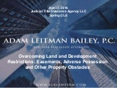 Overcoming Land and Development Restrictions: Easements, Adverse Possession and Other Property Obstacles Part II