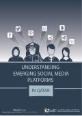 Understanding Emerging Social Media Platforms in Qatar (Full report, Spring 2015)