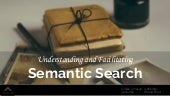 Understanding & Facilitating Semantic Search - #SearchFest 2016