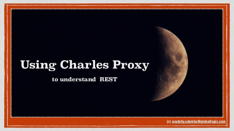 Usint Charles Proxy To Understand Rest