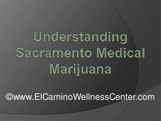 Understanding Sacramento Medical Marijuana