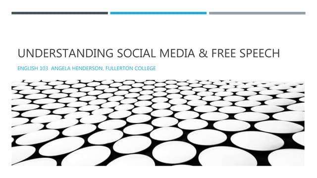 Understanding social media & free speech