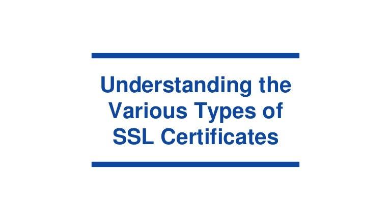 Understanding The Various Types Of Ssl Certificates