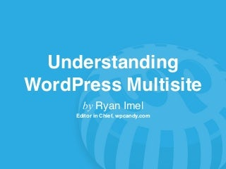 Understanding WordPress Multisite