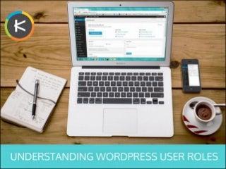Understanding WordPress User Roles