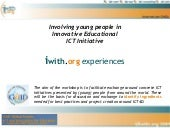 Involving young people in Innovative Educational ICT Initiative.