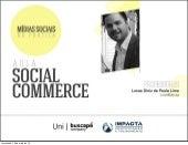 Mídia Sociais na Prática, Social Commerce - Lucas Diniz de Paula Lima