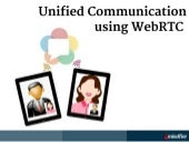 Unified communication using WebRTC