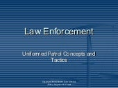 Law Enforcement: Uniformed Patrol Concepts and Tactics