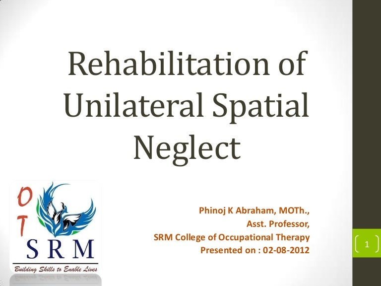 Rehabilitation of Unilateral Spatial neglect