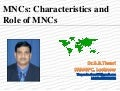 Unit 1 Lecture-5(characteristics and role of mncs)