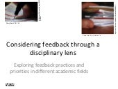 Considering feedback through a disciplinary lens -  Exploring feedback practices and priorities in different academic fields