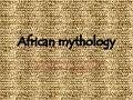 African Mythology Web Quest