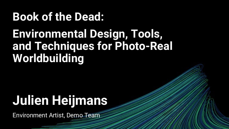 Book of the Dead: Environmental Design, Tools, and