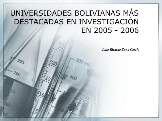UNIVERSIDADES BOLIVIANAS MÁS DESTACADAS EN INVESTIGACIÓN EN 2005 - 2006