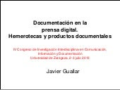 Javier Guallar. Documentación en la prensa digital. Hemerotecas y productos documentales