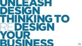 Unleash Design Thinking to (Re)Design Your Business