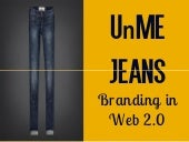 unme jeans case analysis Unme jeans- analysis  unme jeans branding in web 20 unme jeans was one of the most  documents similar to unme jeans case study vibe final doc.
