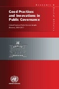 Good Practices and Innovations in Public Governance United Nations Public Service Awards Winners, 2003-2011