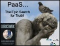 You Don't Need a PaaS; the Epic Search for Truth