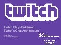 Twitch Plays Pokémon: Twitch's Chat Architecture