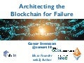 Architecting the Blockchain for Failure