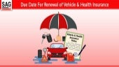 View Extended dates for Renewal of Vehicle & Health Insurance