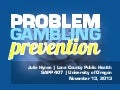 Problem Gambling Prevention - University of Oregon