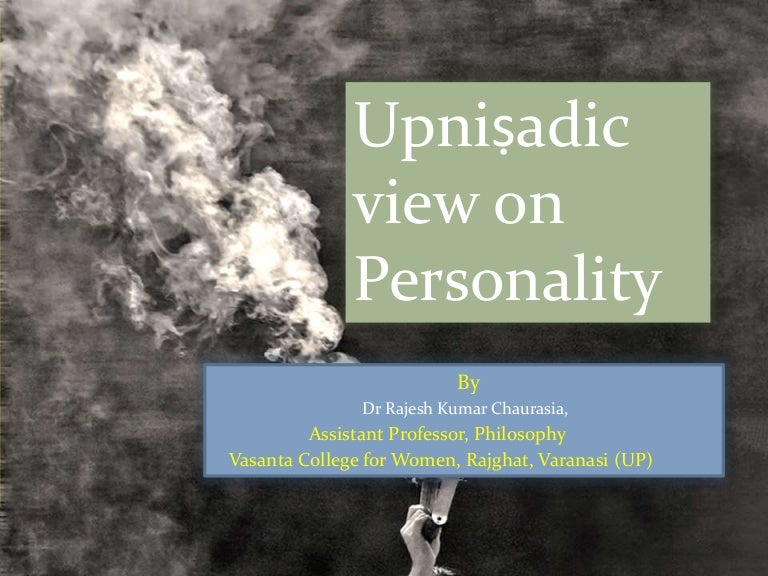 Upanisadic view on personality
