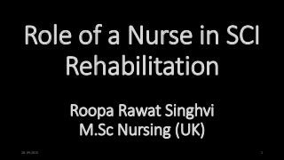 Role of a nurse in rehabilitation spinal cord injury patient