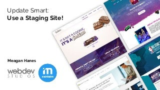 Update Smart: Use a staging site!