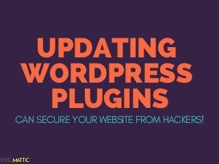 How Updating WordPress Plugins Can Secure Your Website From Hackers!
