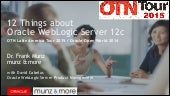 12 Things About WebLogic 12.1.3 #oow2014 #otnla15