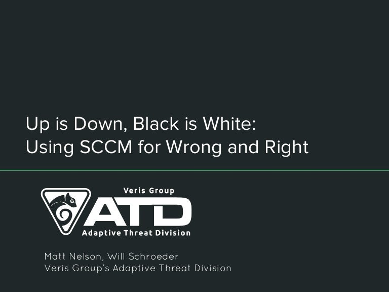 Up is Down, Black is White: Using SCCM for Wrong and Right