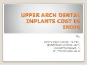 Upper arch dental implants cost in india