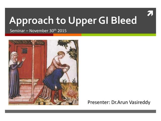 Approach to Management of Upper Gastrointestinal (GI) Bleeding