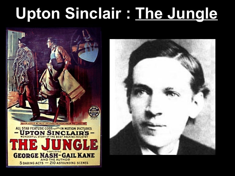 the setting and plot review of upton sinclairs novel the jungle Upton sinclair's the jungle was a novel -- fictional, not factual and even he opposed the legislation it produced the jungle was intended to dramatize working conditions, not food safety in fact sinclair's fictional claims about food safety were limited to a mere 12 pages, but these pages got all.