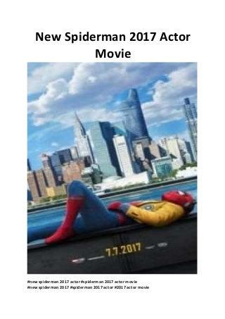 New Spiderman - new Spiderman 2017 Actor Movie - cinema movies online free - www.moviestarflix.com