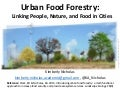 Urban food forestry: Linking people, nature, and food in cities