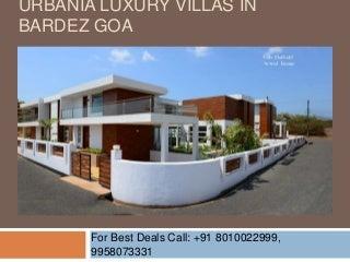 Urbania Luxury Villas For Sale in Bardez Goa