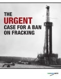 Food & Water Watch: The Urgent Case for a Ban on Fracking