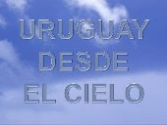 """""""Uruguay desde el cielo"""""""