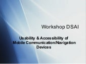 Usability & Accessibility of Mobile Mobile Communication/Navigation Devices