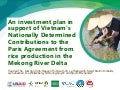 An investment plan in support of vietnam's nationally determined contributions to the Paris agreement from rice production in the Mekong River Delta