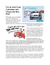 Use an auto loan calculator and choose the best deal