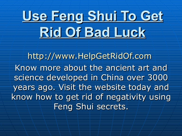 Use Feng Shui To Get Rid Of Bad Luck