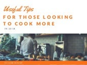 Useful Tips For Those Looking To Cook More In 2018