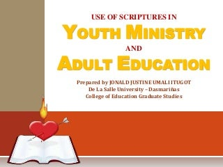 Use of Scriptures in Youth Ministry and Adult Education