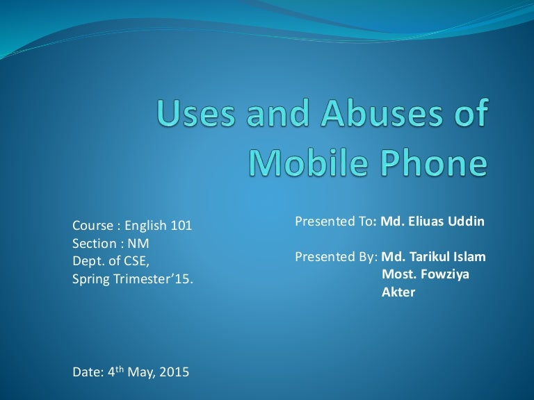 essay on abuses of mobile phone Nowadays, the mobile phone plays a major role in our lives, which brings many benefits to us but also contains some drawbacks both these sides will discussed in this essay.